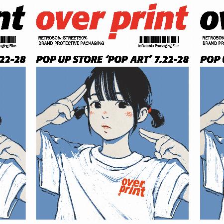 「over print 」POP UP SHOP