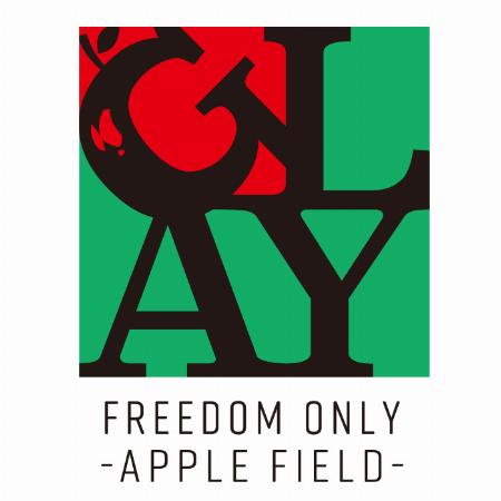 【予告】GLAY FREEDOM ONLY -Apple Field- in 梅田ロフト