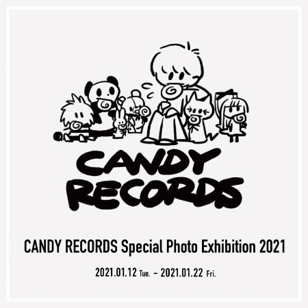 CANDY RECORDS Special Photo Exhibition 2021