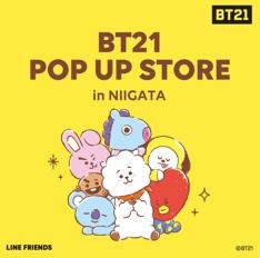 『BT21』POP UP STORE in NIIGATA 開催中!!
